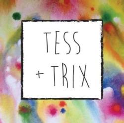 Tess & Trix