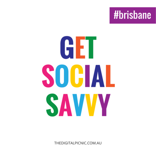 Get Social Savvy - Intermediate Social Media Workshop Brisbane