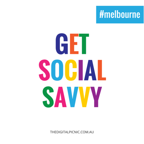 Get Social Savvy - Intermediate Social Media Workshop Melbourne
