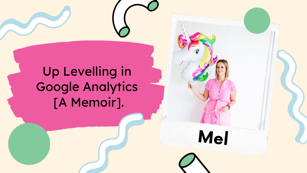 Up Levelling in Google Analytics [A Memoir].