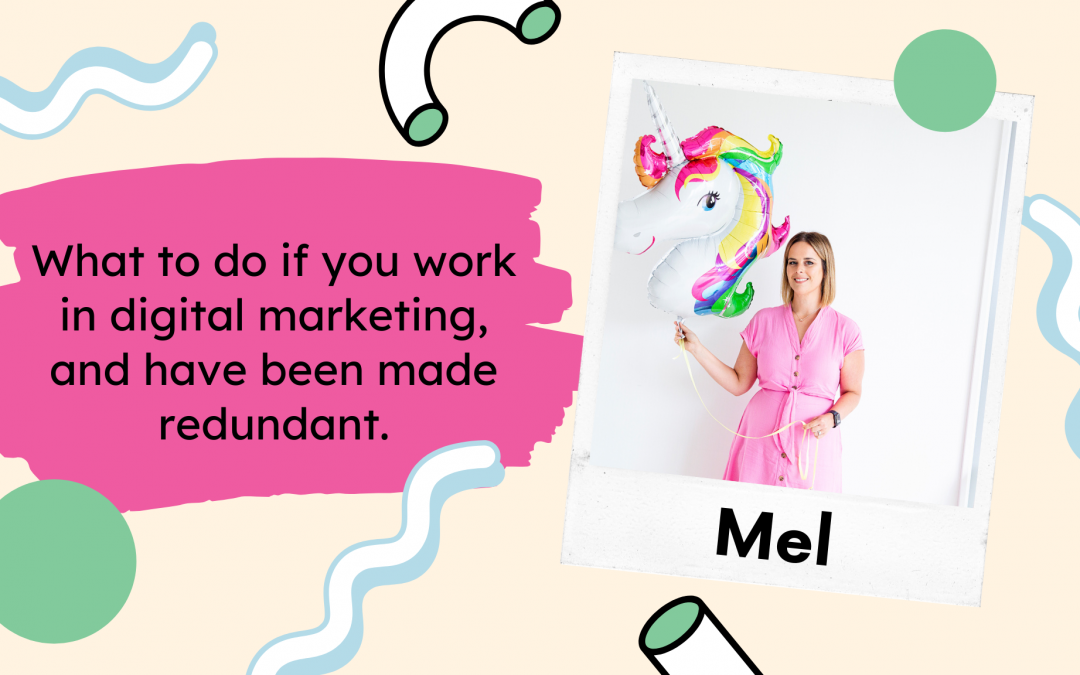 What to do if you work in digital marketing, and you've been made redundant