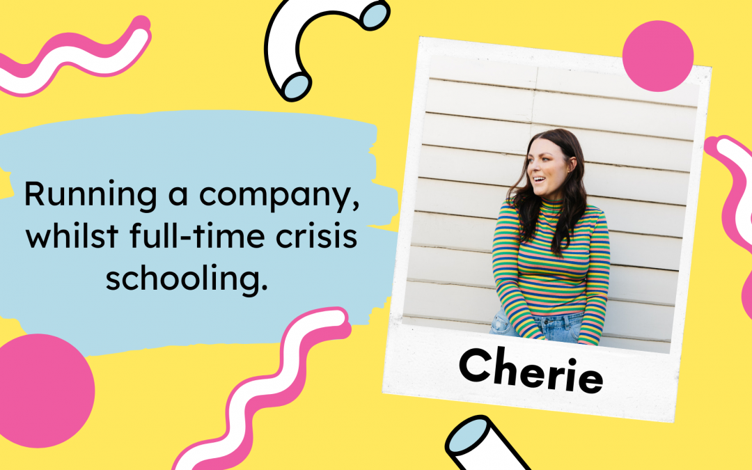 "Running a company whilst ""crisis schooling"": how it's been for me."