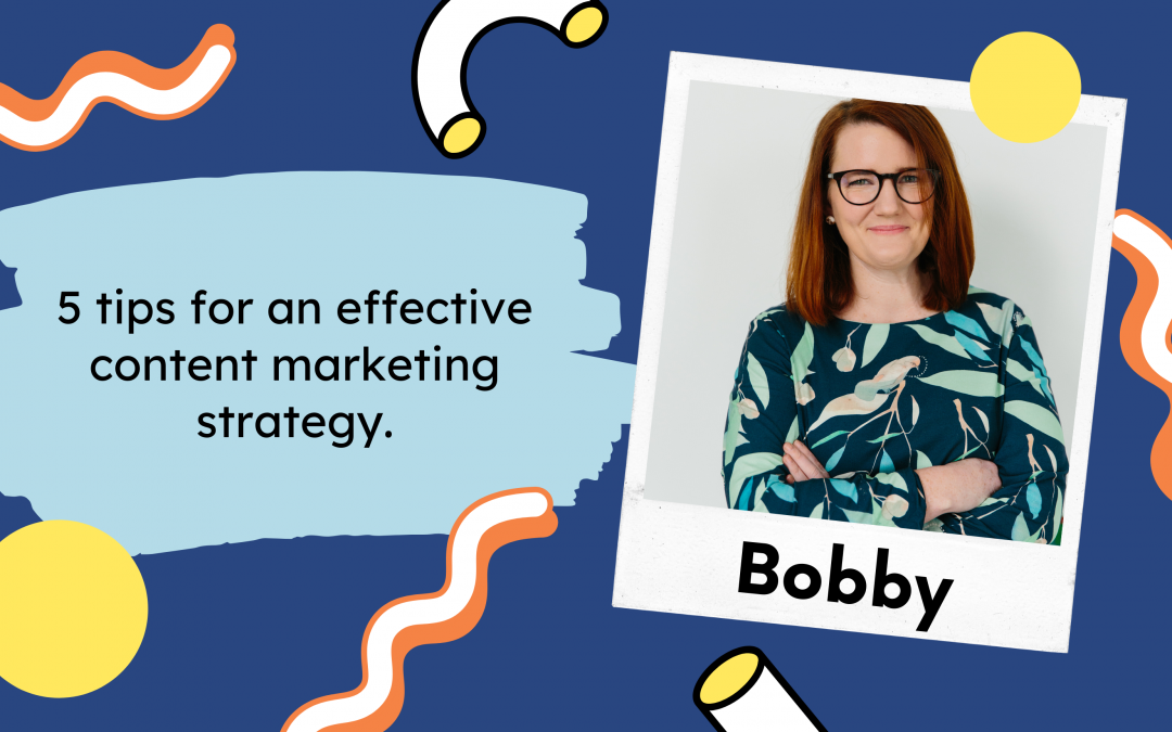 5 tips for an effective content marketing strategy