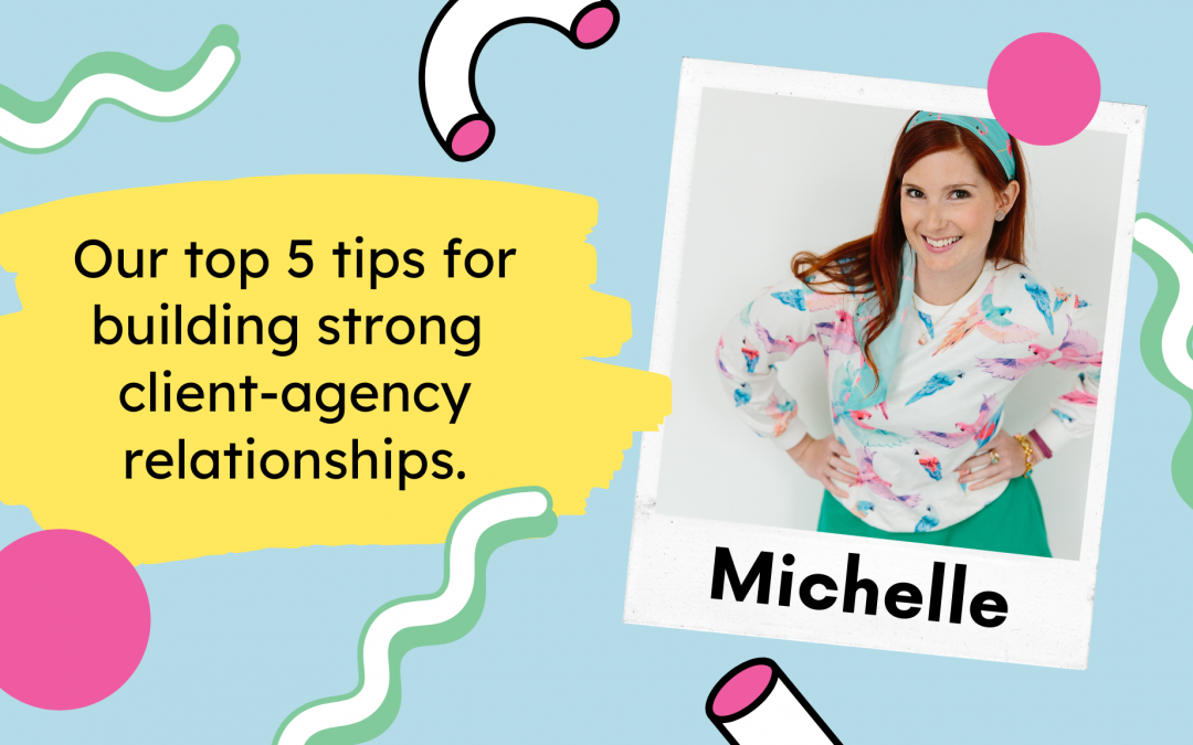 Our top 5 tips for building strong client-agency relationships