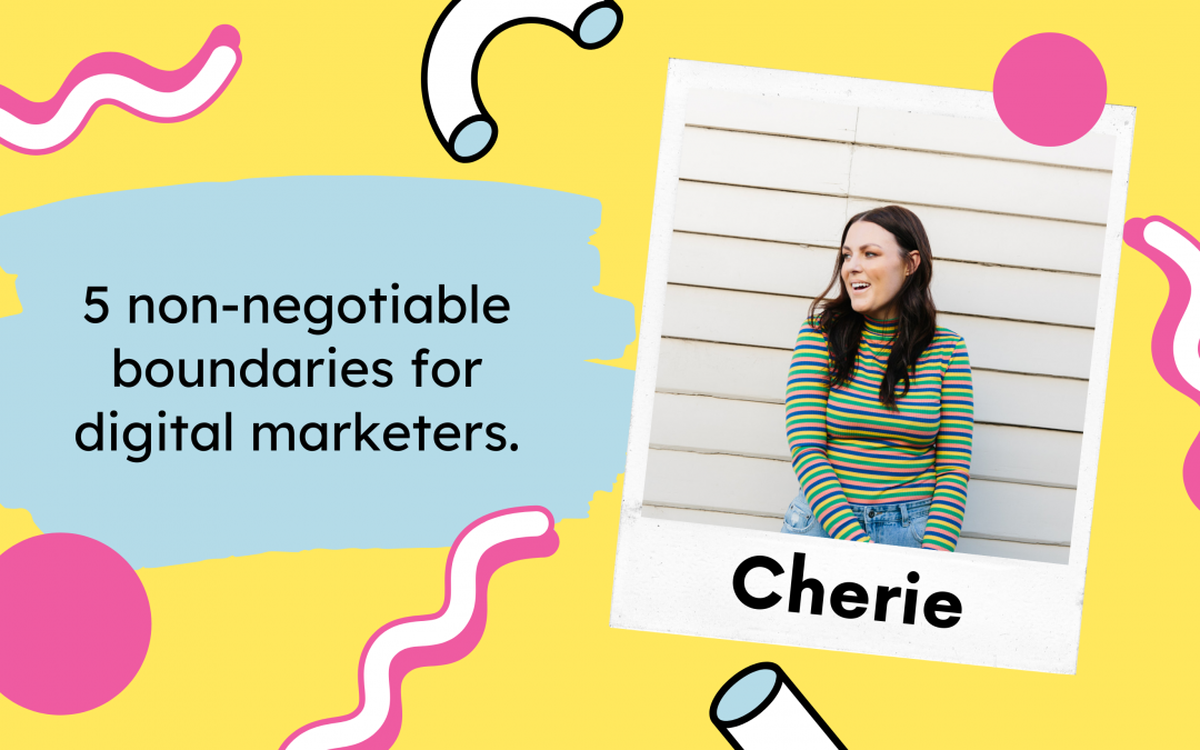 5 non-negotiable boundaries for digital marketers.