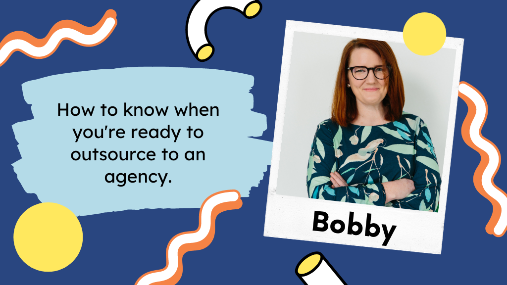 How to know when you're ready to outsource to an agency