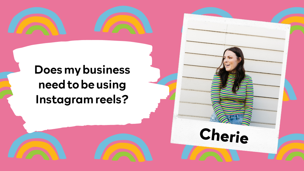 Does my business need to be using Instagram reels?