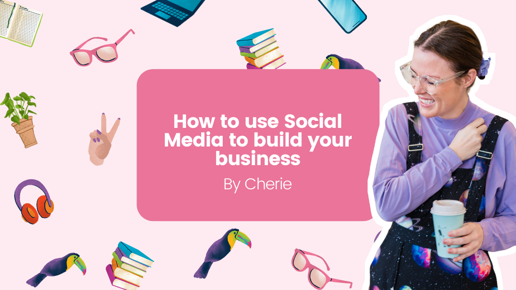How to use Social Media to build your business