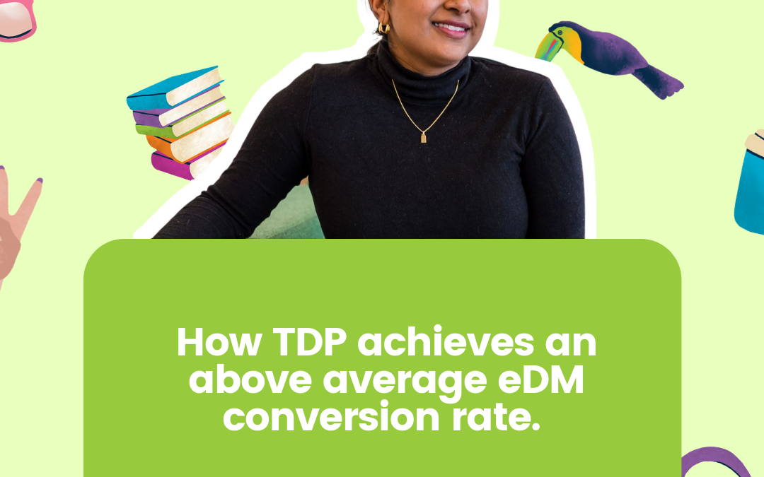 How TDP achieves an above average eDM conversion rate.