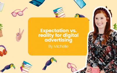 Expectation vs. reality for digital advertising